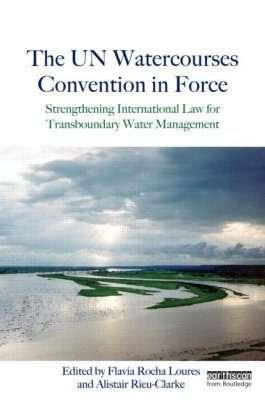 The UN Watercourses Convention in Force