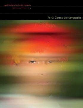 Rapid Biological Inventories, Volume 24: Perú: Cerros De Kampankis [English / Spanish]