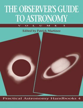 The Observer's Guide to Astronomy, Volume 1