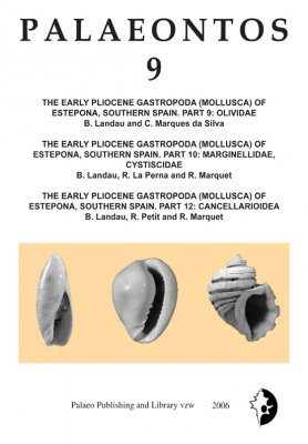 Palaeontos 9: The Early Pliocene Gastropoda (Mollusca) of Estepona, Southern Spain, Part 9: Olividae / Part 10: Marginellidae, Cystiscidae / Part 12: Cancellarioidea