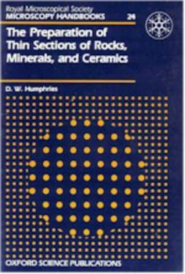 The Preparation of Thin Sections of Rocks, Minerals and Ceramics