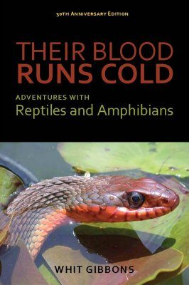 Their Blood Runs Cold: Adventures With Reptiles and Amphibians (30th Anniversary Edition)