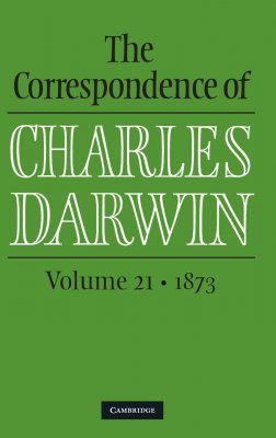 The Correspondence of Charles Darwin, Volume 21: 1873