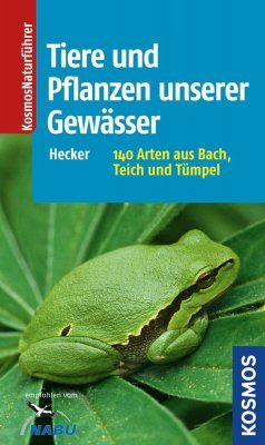 Tiere und Pflanzen unserer Gewässer: 140 Arten aus Bach, Teich, Tümpel [Animals and Plants of our Waters: 140 Species from Creek, Pond, and Pools]