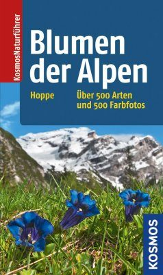 Blumen der Alpen [A Field Guide to the Flowers of the Alps]