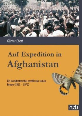 Auf Expedition in Afghanistan: Ein Insektenforscher Erzählt von Seinen Reisen (1957–1971) [On Expedition in Afghanistan: An Entomologist Recounts his Journeys (1957–1971)]