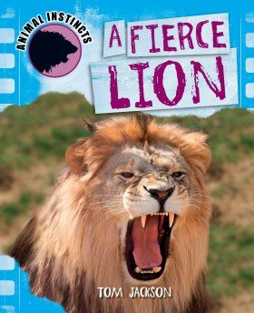 Animal Instincts: A Fierce Lion