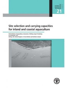 Site Selection and Carrying Capacities for Inland and Coastal Aquaculture