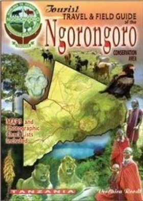 Tourist Travel & Field Guide of the Ngorongoro Conservation Area