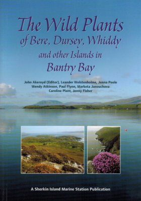 The Wild Plants of Bere, Dursey, Whiddy and other Islands in Bantry Bay