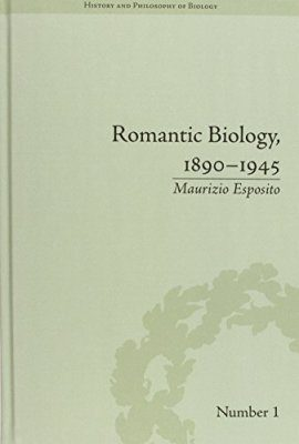 Romantic Biology, 1890–1945