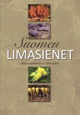 Suomen Limasienet [The Myxomycetes of Finland]