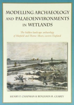 Modelling Archaeology and Palaeoenvironments in Wetlands