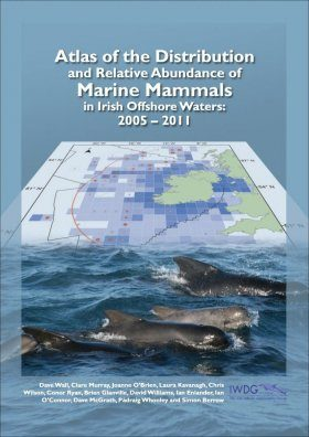 Atlas of the Distribution and Relative Abundance of Marine Mammals in Irish Offshore Waters: 2005 – 2011