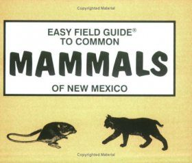 Easy Field Guide to Mammals of New Mexico