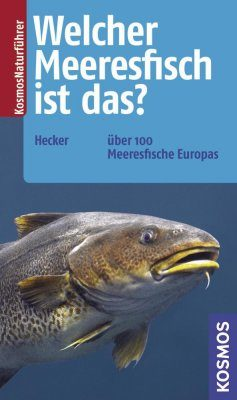 Welcher Meeresfisch ist das?: Über 100 Meeresfische Europas [What Marine Fish is That?: Over 100 Marine Fish of Europe]