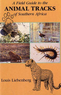 A Field Guide to Animal Tracks of Southern Africa
