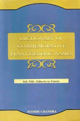 Dictionary of Commemorative Plant Generic Names, Volume 8: Faberia to Fussia