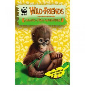WWF Wild Friends, Book 6: Orang-utan Adventure