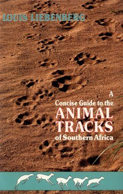 A Concise Guide to the Animal Tracks of Southern Africa