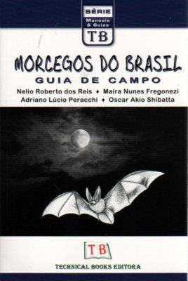 Morcegos do Brasil: Guía de Campo [Bats of Brazil: Field Guide]