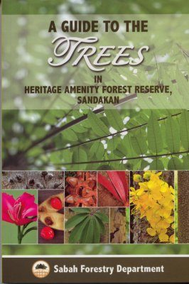 A Guide to the Trees in Heritage Amenity Forest Reserve, Sandakan
