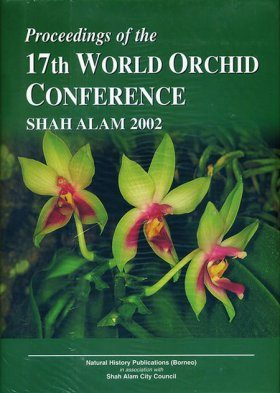 Proceedings of the 17th World Orchid Conference, Shah Alam, 2002