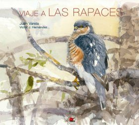 Viaje a las Rapaces [Journey of the Raptors]