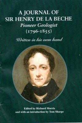 A Journal of Sir Henry de la Beche, Pioneer Geologist, 1796-1855