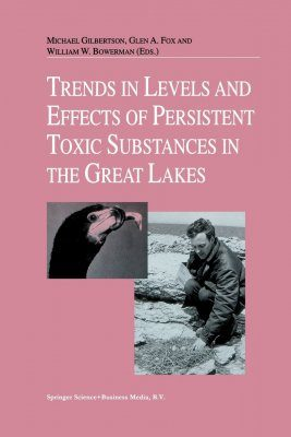 Trends in Levels and Effects of Persistent Toxic Substances in the Great Lakes