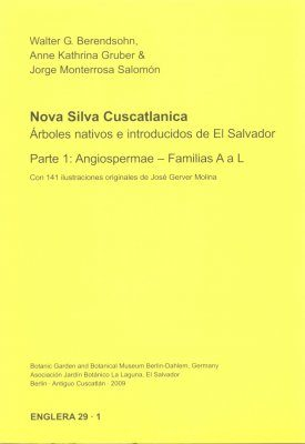 Nova Silva Cuscatlanica. Árboles Nativos e Introducidos de El Salvador, Parte 1: Angiospermae – Familias A a L [Nova Silva Cuscatlanica. Native and Introduced Trees of El Salvador, Part 1: Angiospermae - Families A to L]