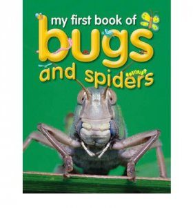 My First Book of Bugs and Spiders