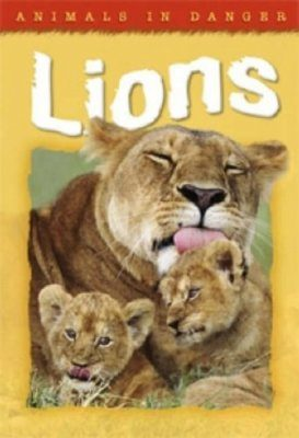 Animals in Danger: Lions