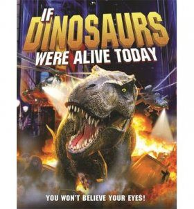 If Dinosaurs Were Alive Today