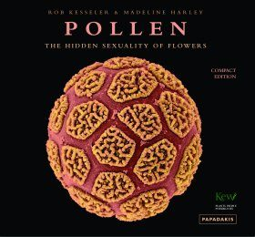 Pollen: The Hidden Sexuality of Plants (Compact Edition)
