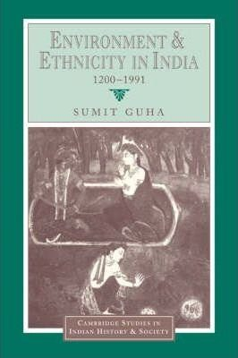 Environment and Ethnicity in India, 1200-1991