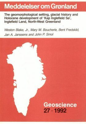 The Geomorphological Setting, Glacial History and Holocene Development of 'Kap Inglefield Sø', Inglefield Land, North-West Greenland