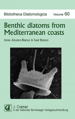 Bibliotheca Diatomologica, Volume 60: Benthic Diatoms from Mediterranean Coasts