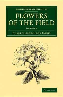 Flowers of the Field, Volume 1