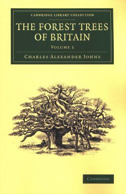 The Forest Trees of Britain, Volume 1