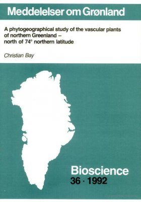 A Phytogeographical Study of the Vascular Plants of Northern Greenland - North of 74° Northern Latitude
