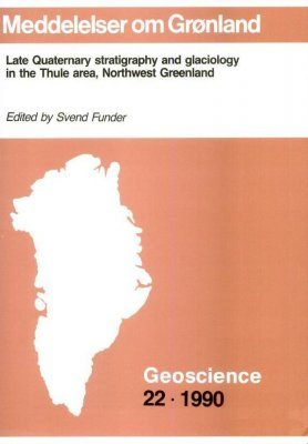 Late Quaternary Stratigraphy and Glaciology in the Thule area, Northwest Greenland