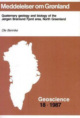 Quaternary Geology and Biology of the Jørgen Brønlund Fjord Area, North Greenland