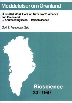 Illustrated Moss Flora of Arctic North America and Greenland, 3. Andreaeobryaceae - Tetraphidaceae