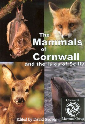 The Mammals of Cornwall and the Isles of Scilly