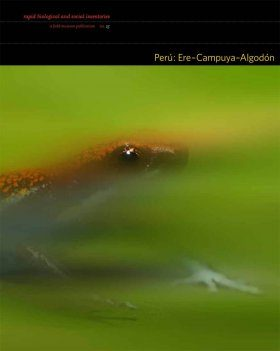 Rapid Biological Inventories, Volume 25: Perú: Ere-Campuya-Algodón [English / Spanish]