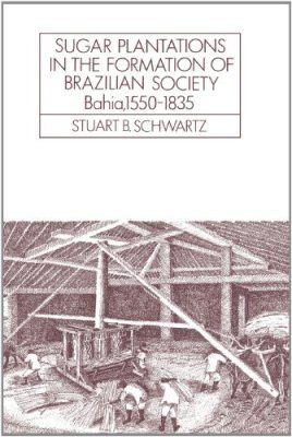 Sugar Plantations in the Formation of Brazilian Society