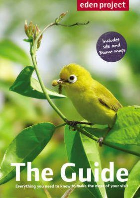 Eden Project: The Guide (2014 Edition)