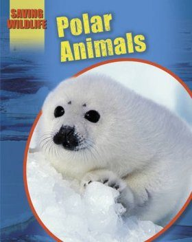 Saving Wildlife: Polar Animals