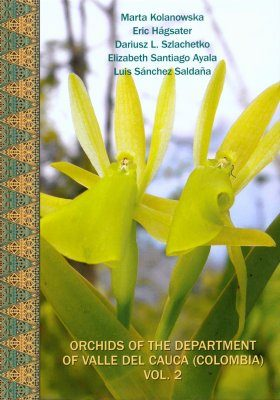 Orchids of the Department of Valle del Cauca (Colombia), Volume 2